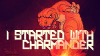 i started with charmander pokemon