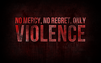 No mercy, no regret, only violence