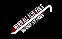 When all else fails crowbar the fucker Half Life video game