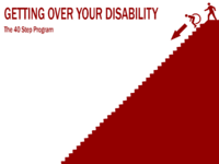 Getting over your disability the 40 step program